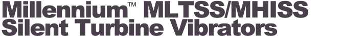VIBCO Products - Millennium™ MLTSS/MHISS Stainless Steel Vibrators